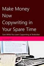 Make Money Now Copywriting in Your Spare Time