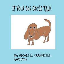If Your Dog Could Talk