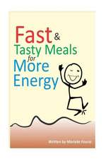 Fast & Tasty Meals for More Energy