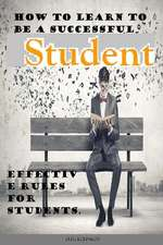 How to Learn to Be a Successful Student.