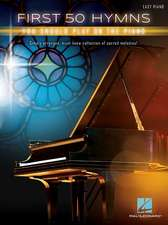 First 50 Hymns You Should Play on Piano