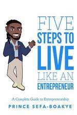 Five Steps to Live Like an Entrepreneur