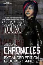 Libertaria Chronicles Books 1 and 2