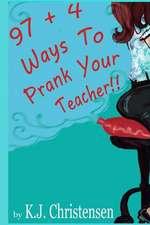 97 + 4 Ways to Prank Your Teacher