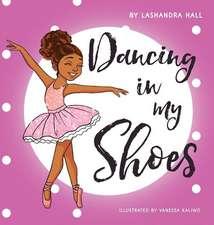 Dancing in My Shoes