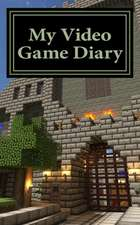 My Video Game Diary