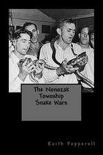 The Nonozak Township Snake Wars