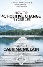 How to 4C Positive Change in Your Life
