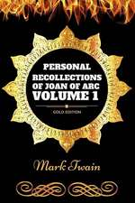 Personal Recollections of Joan of Arc - Volume 1