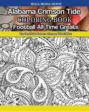Alabama Crimson Tide Football All-Time Greats Coloring Book
