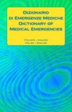 Dizionario Di Emergenze Mediche / Dictionary of Medical Emergencies