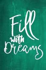 Chalkboard Journal - Fill with Dreams (Green)