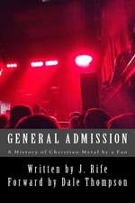 General Admission - A History of Christian Metal by a Fan