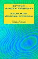 Dictionary of Medical Emergencies / Rjecnik Hitnih Medicinskih Intervencija