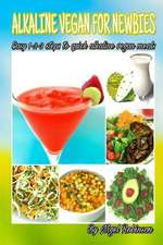 Alkaline Vegan for Newbies