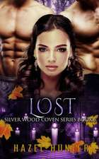 Lost (Book Six of the Silver Wood Coven Series)
