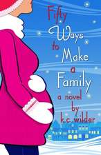 Fifty Ways to Make a Family