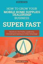 How to Grow Your Mobile Home Supplies Dealership Business Super Fast
