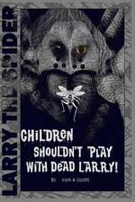 Children Shouldn't Play with Dead Larry