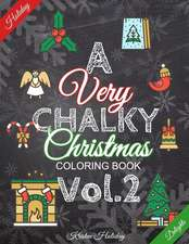 A Very Chalky Christmas Coloring Book Vol.2