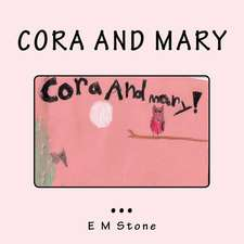 Cora and Mary