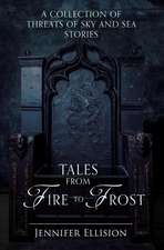 Tales from Fire to Frost