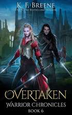 Overtaken (Warrior Chronicles #6)