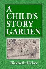 A Child's Story Garden