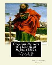 Onesimus, Memoirs of a Disciple of St. Paul (1882). by