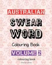 Australian Swear Word Colouring Book - Volume 2