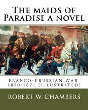 The Maids of Paradise a Novel. by