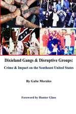 Dixieland Gangs & Disruptive Groups