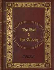 Homer - The Iliad & the Odyssey