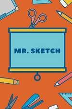 Mr. Sketch