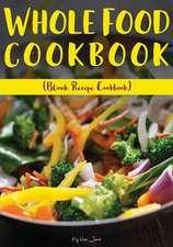 Whole Food Cookbook