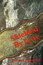 Shielded by Love