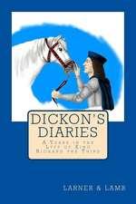 Dickon's Diaries