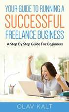 Your Guide to Running a Successful Freelance Business