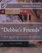 """Debbie's Friends"""
