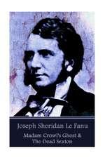 Joseph Sheridan Le Fanu - Madam Crowl's Ghost & the Dead Sexton