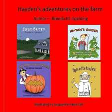 Hayden's Adventures on the Farm