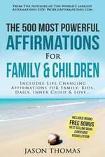 Affirmation the 500 Most Powerful Affirmations for Family and Children