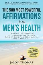 Affirmation the 500 Most Powerful Affirmations for Men's Health