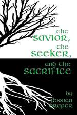 The Savior, the Seeker, and the Sacrifice