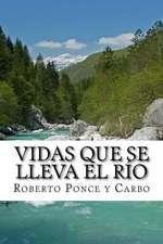 Vidas Que Se Lleva El Rio