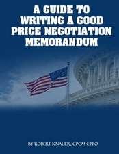 A Guide to Writing a Good Price Negotiation Memorandum (Pnm)