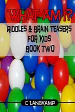 What Am I? Riddles and Brain Teasers for Kids Edition #2
