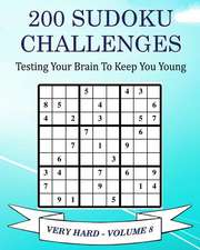 200 Sudoku Challenges - Very Hard - Volume 8