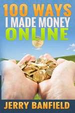 100 Ways I Made Money Online