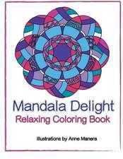 Mandala Delight Relaxing Coloring Book